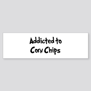 Addicted to Corn Chips Bumper Sticker