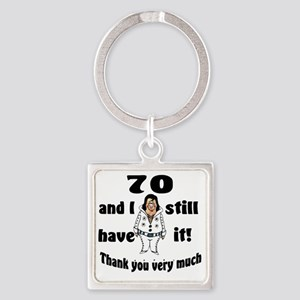 70 still have it Square Keychain