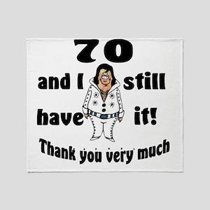 70 still have it Throw Blanket