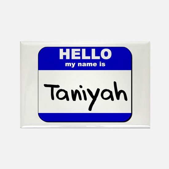 hello my name is taniyah Rectangle Magnet