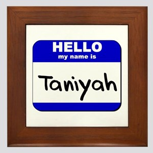 hello my name is taniyah  Framed Tile