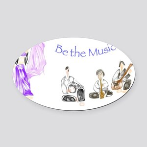 Be the Music Oval Car Magnet