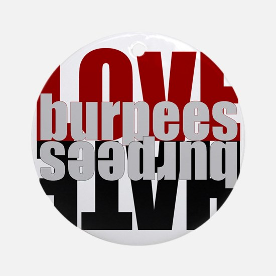 Love Hate Burpees Round Ornament