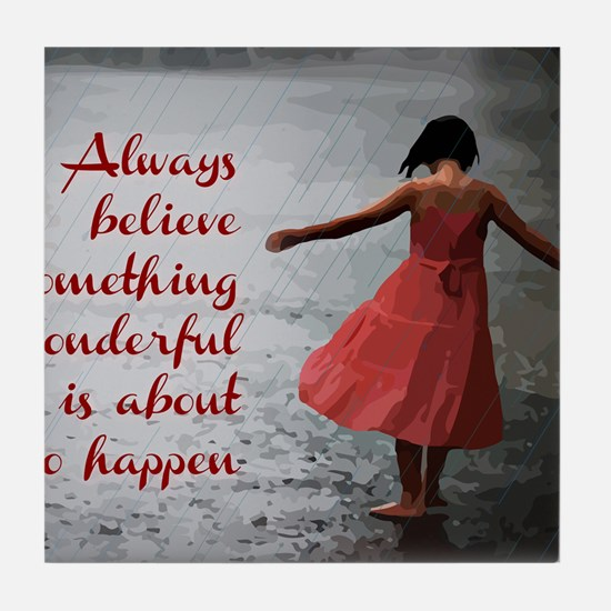 Always Believe Tile Coaster