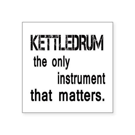 """Kettledrum the only instrum Square Sticker 3"""" x 3"""""""