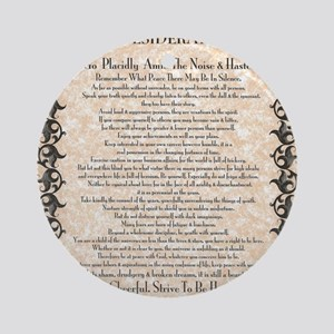 The Desiderata Poem by Max Ehrmann Round Ornament