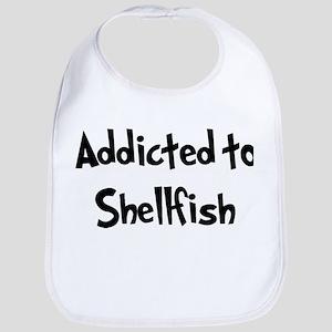 Addicted to Shellfish Bib