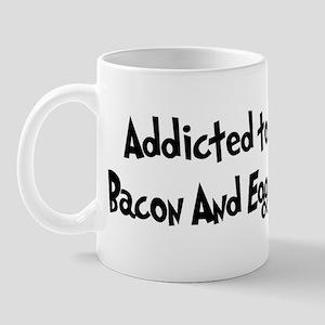 Addicted to Bacon And Eggs Mug