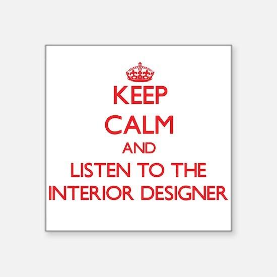 Keep Calm and Listen to the Interior Designer Stic