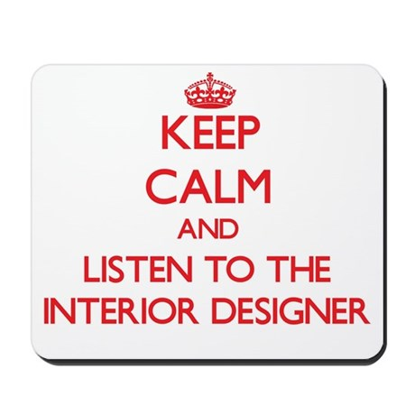 Keep Calm and Listen to the Interior Designer Mous