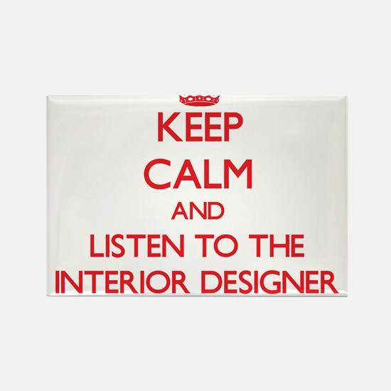 Keep Calm and Listen to the Interior Designer Magn
