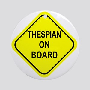 THESPIAN ON BOARD Round Ornament