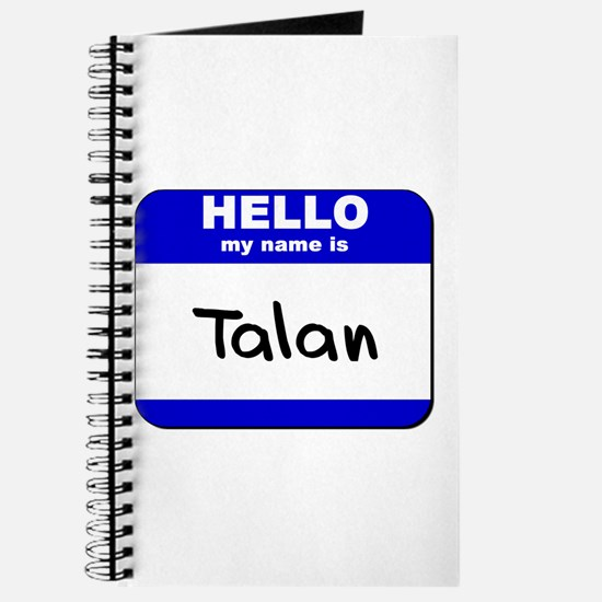 hello my name is talan Journal