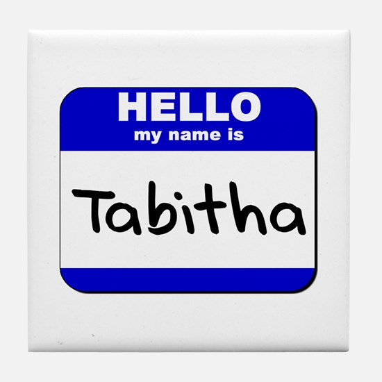 hello my name is tabitha  Tile Coaster