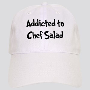 Addicted to Chef Salad Cap