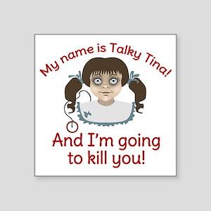"Talky Tina Im Going To Kill Square Sticker 3"" x 3"""