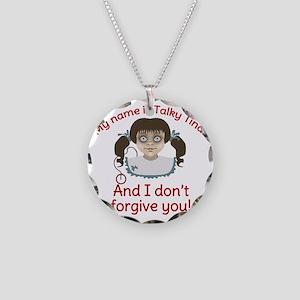 Talky Tina I Dont Forgive Yo Necklace Circle Charm