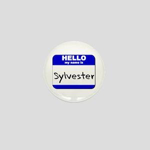 hello my name is sylvester Mini Button