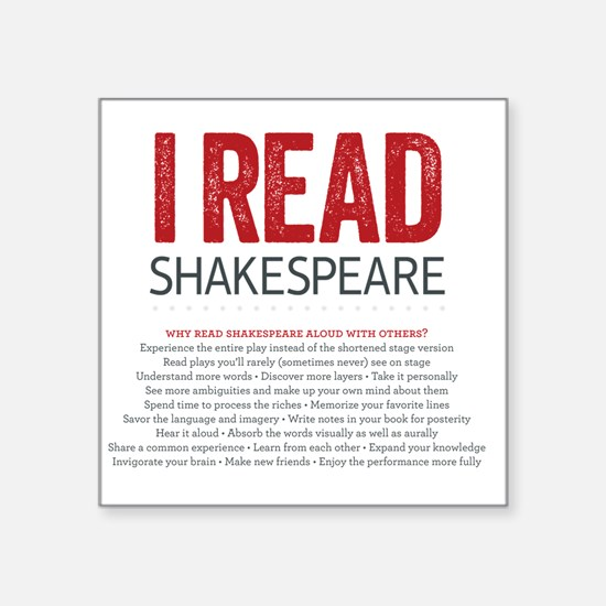 "I Read Shakespeare and why Square Sticker 3"" x 3"""