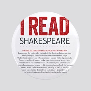 "I Read Shakespeare and why 3.5"" Button"