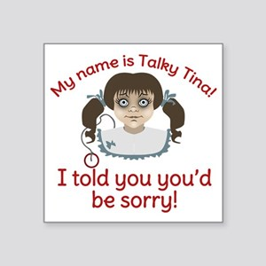 """Talky Tina I Told You Square Sticker 3"""" x 3"""""""