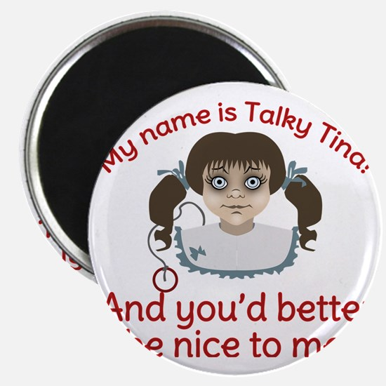 Talky Tina Better Be Nice Magnet