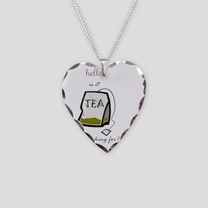 Hello, is it tea... Necklace Heart Charm