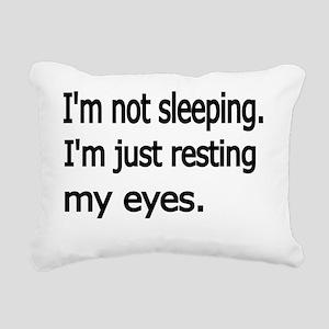 Im not sleeping,Im just  Rectangular Canvas Pillow