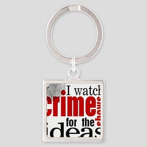 Crime Show Ideas Square Keychain