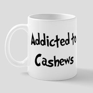 Addicted to Cashews Mug