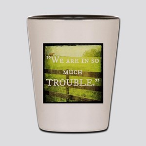 Country Girls TROUBLE Shot Glass