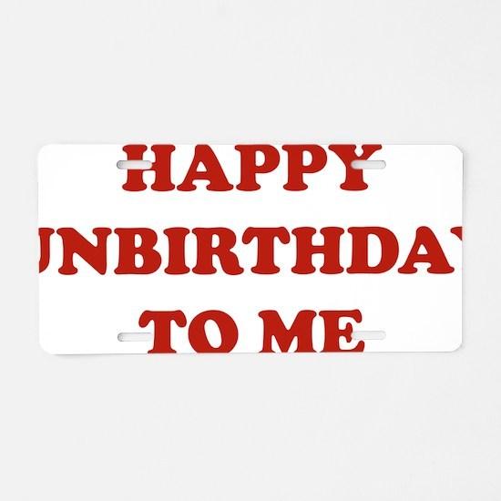 happyUnbirthday1C Aluminum License Plate