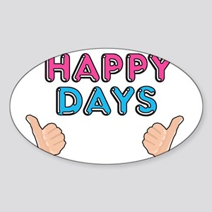 Happy days Sticker (Oval)