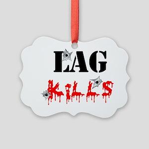 Lag Kills Picture Ornament