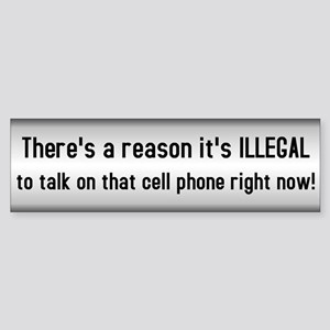 Cell Phones Are Illegal For A Reason Sticker