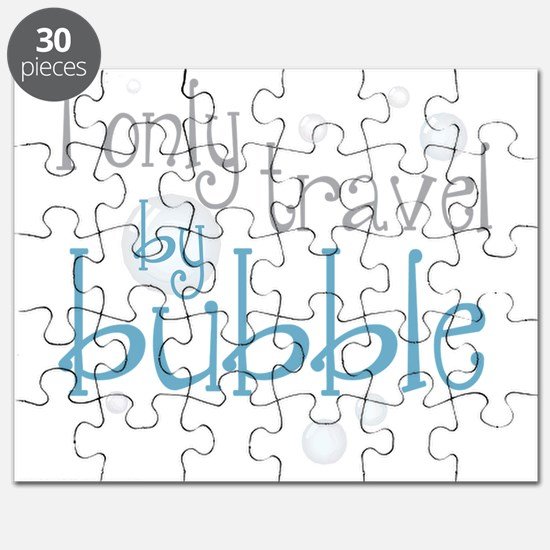 I only travel by bubble Puzzle
