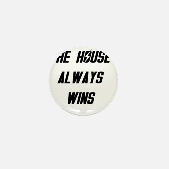 The House Always Wins Mini Button