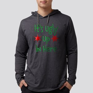 Its Ugly Up In Here Mens Hooded Shirt