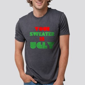 Your Christmas Sweater Is Ugly Mens Tri-blend T-Sh