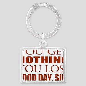 You Lose Good Day Sir Landscape Keychain