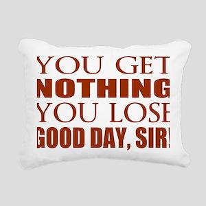 You Lose Good Day Sir Rectangular Canvas Pillow