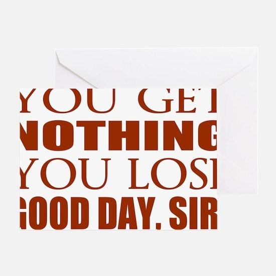 You Lose Good Day Sir Greeting Card