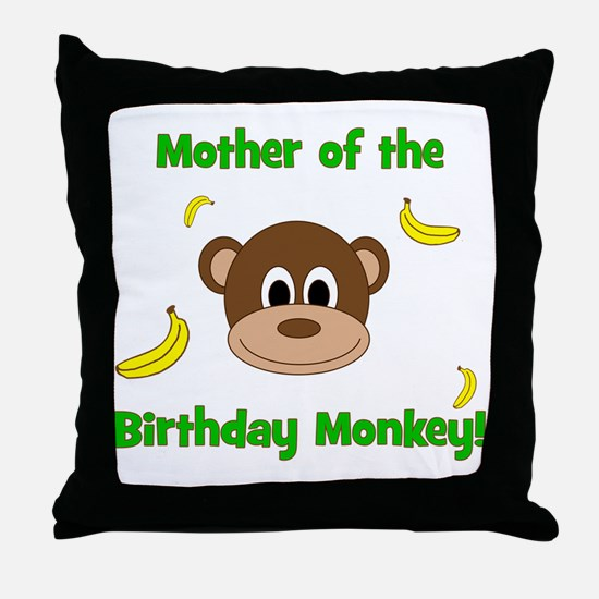 Mother of the Birthday Monkey! Throw Pillow