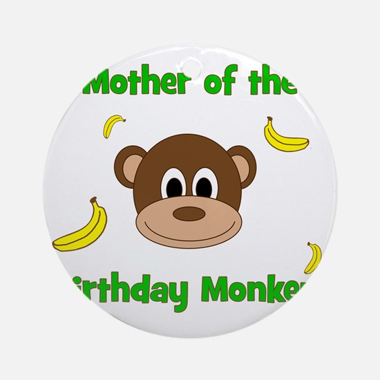 Mother of the Birthday Monkey! Round Ornament