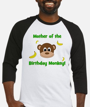 Mother of the Birthday Monkey! Baseball Jersey
