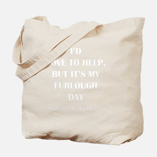 Id Love To Help, But... Tote Bag