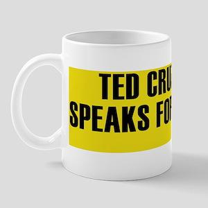 Ted Cruz Speaks For Me Mug
