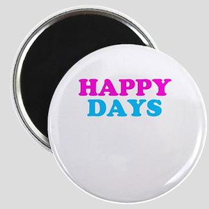 Happy Days Magnet