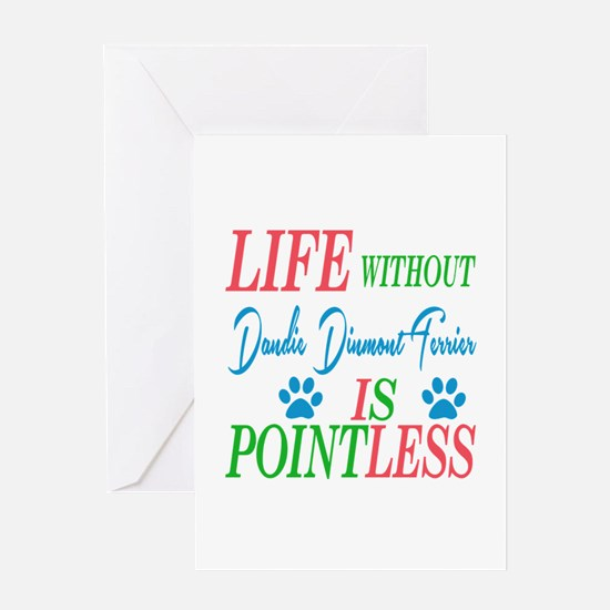 Life without Dandie Dinmont Terrier Greeting Card