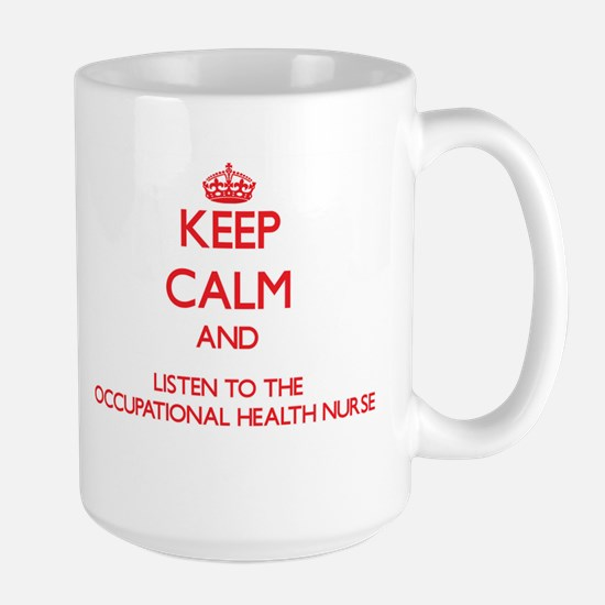 Keep Calm and Listen to the Occupational Health Nu
